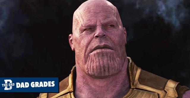 Dad Grades: Thanos [NO END GAME SPOILERS]