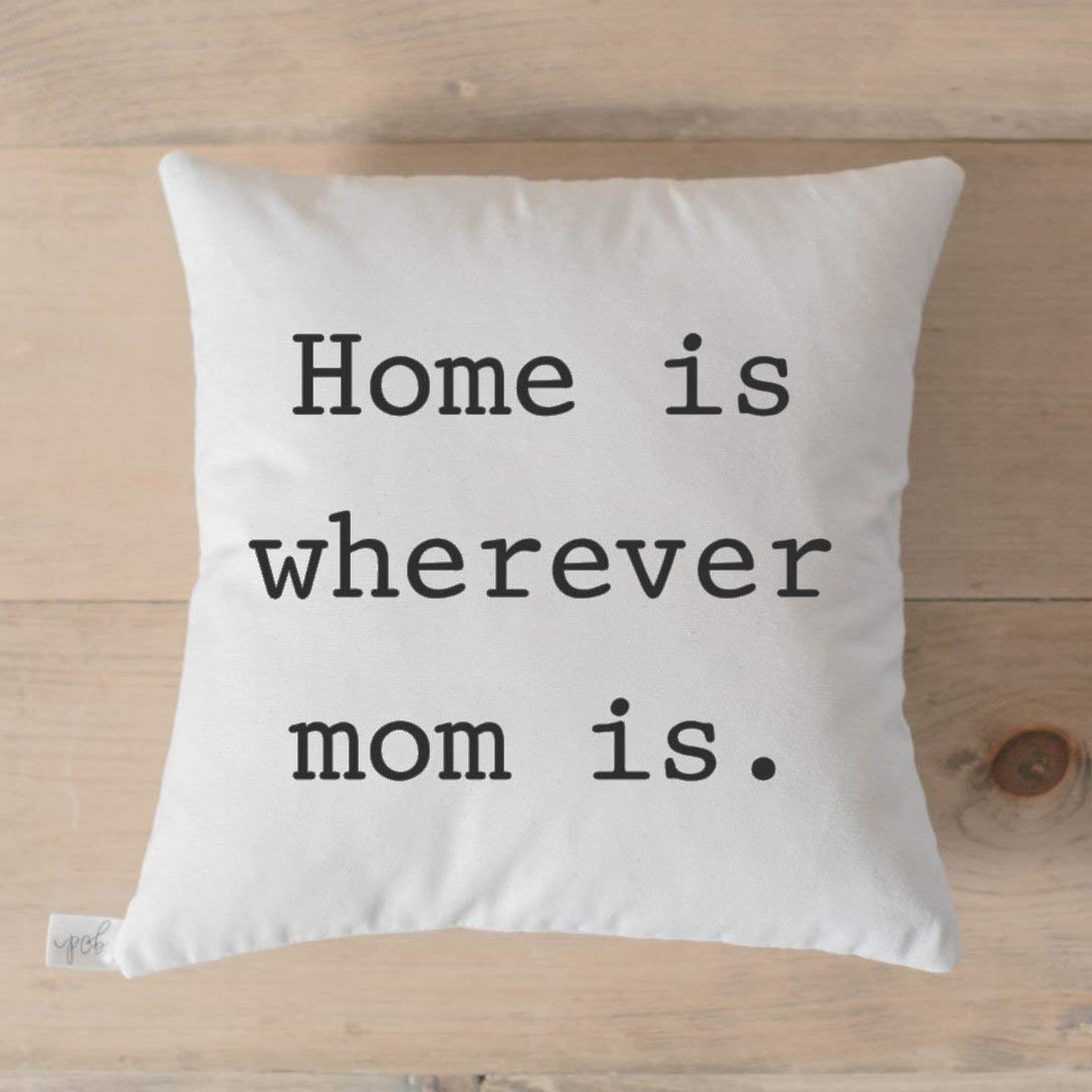 Home Is Where Mom Is Throw Pillow-best gifts for moms