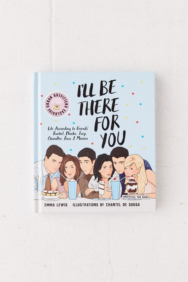 I'll Be There For You- Life according to Friends' Rachel, Phoebe, Joey, Chandler, Ross & Monica-best gifts for moms