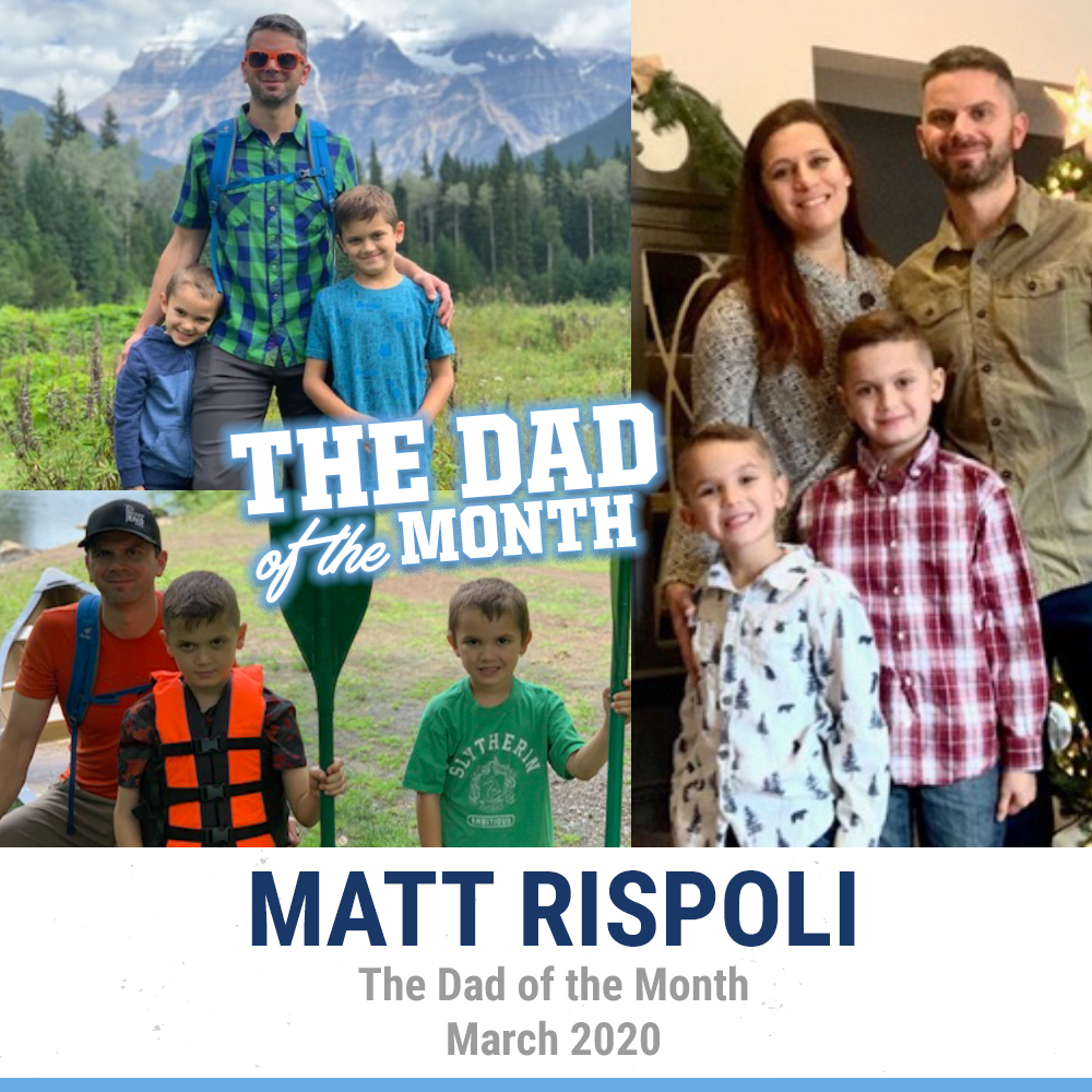 The Dad Of The Month, March 2020: Matt Rispoli
