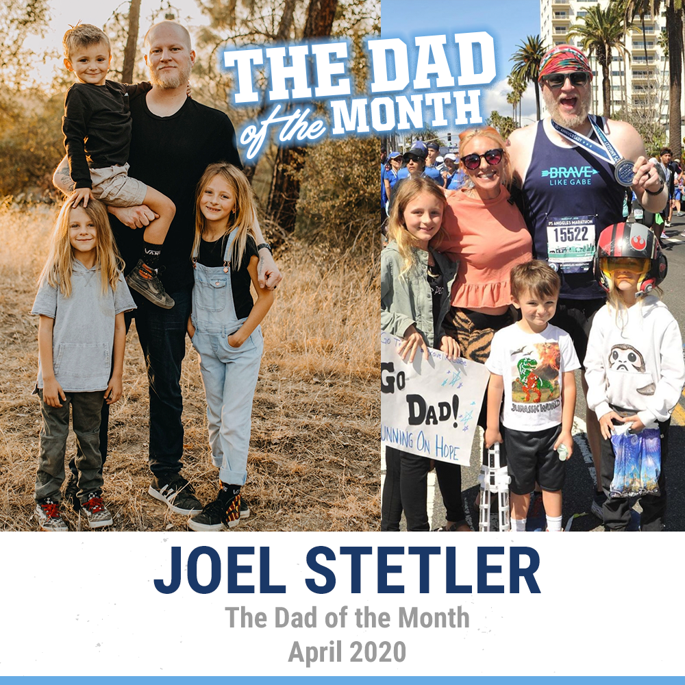 The Dad Of The Month, April 2020: Joel Stetler