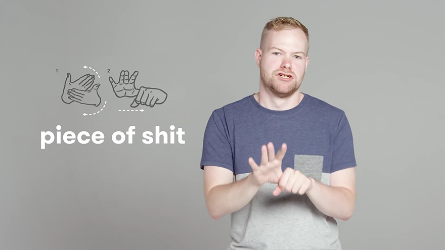 """Piece of Shit"" in Sign Language"