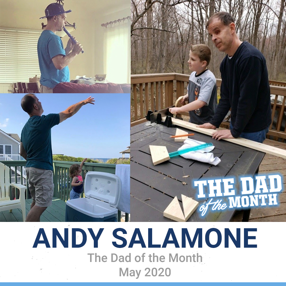 The Dad Of The Month, May 2020: Andy Salamone