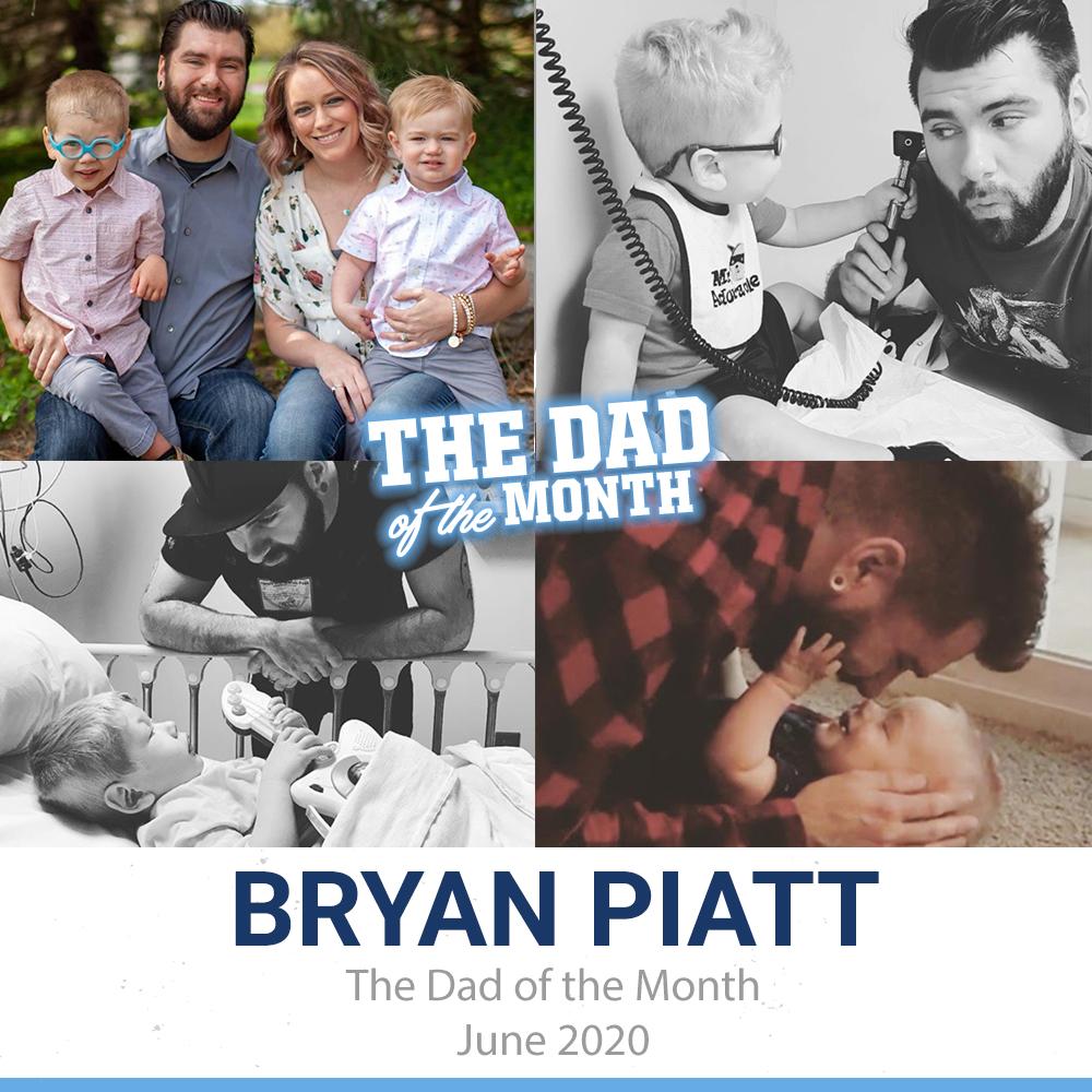 The Dad Of The Month, June 2020: Bryan Piatt