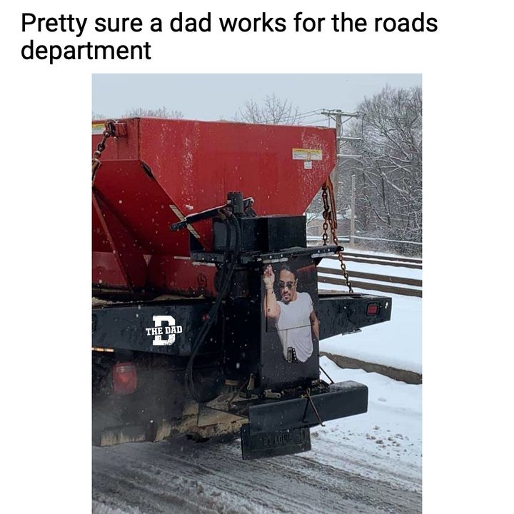 when a dad works for the roads department