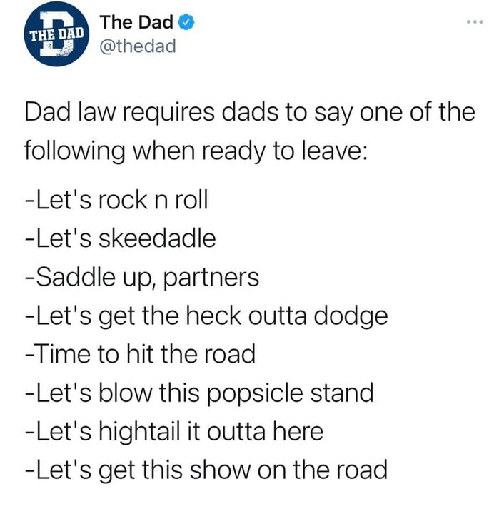 Things Dads Say When Getting Ready to Leave