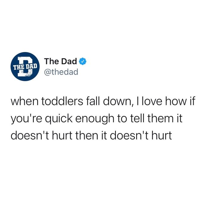 when toddlers fall you can tell them it didn't hurt