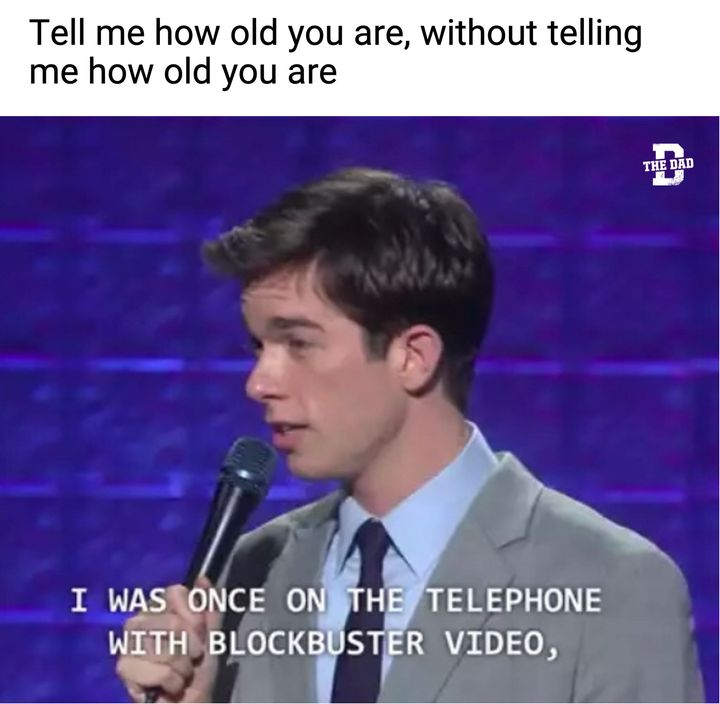 I was once on the telephone with a blockbuster video
