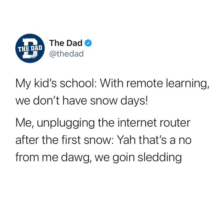 school says with remote learning we don't have snow days, unplugs router