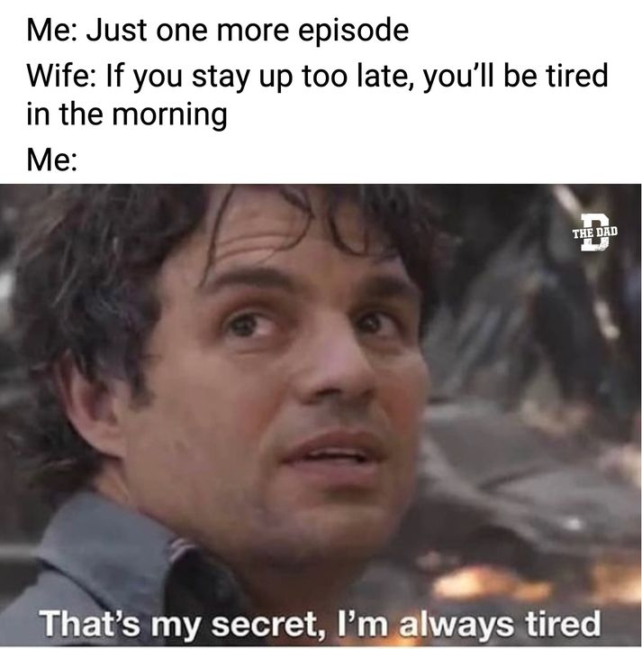 dad is always tired