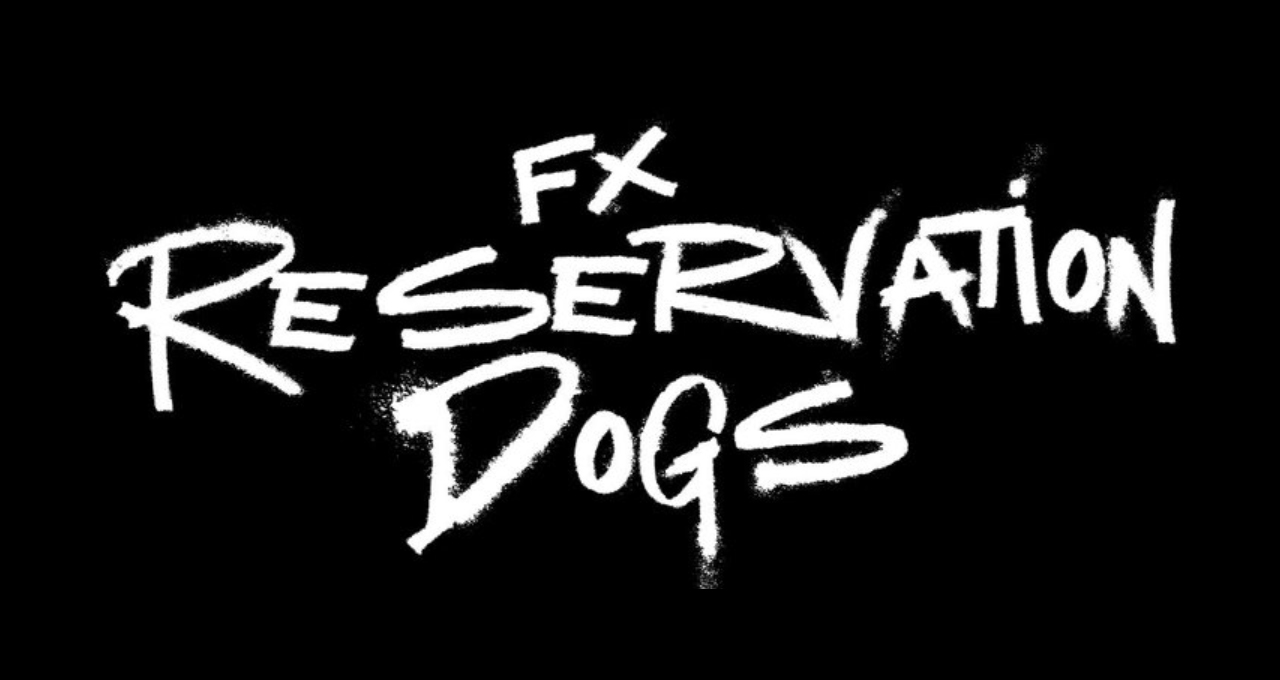 Reservation Dogs TV Show