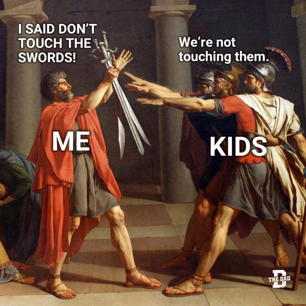 Me: I said don't touch the swords! Kids: We're not touching them. (classic art meme, painting)