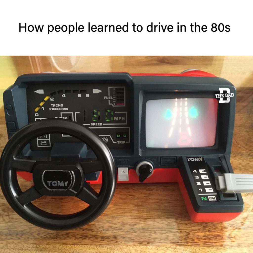 How people learned to drive in the 80s. meme. TOMY old school driving game.