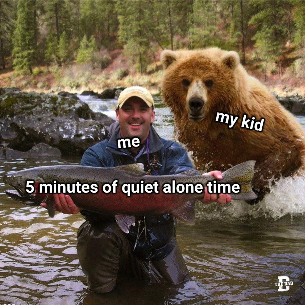 bear creeping up on fisherman meme: My Kid, Me, 5 minutes of quiet alone time