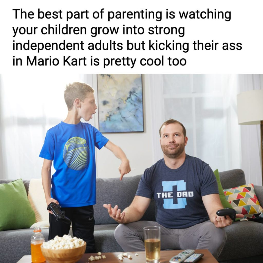 """""""The best part of parenting is watching your children grow into strong independent adults but kicking their ass in Mario Kart is pretty cool too"""" the dad gaming, esports"""