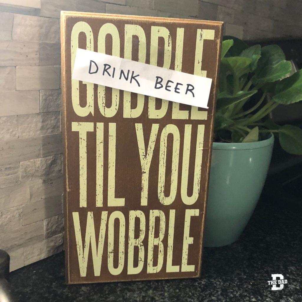 Drink Beer Til You Wobble. Decoration, DIY, honest