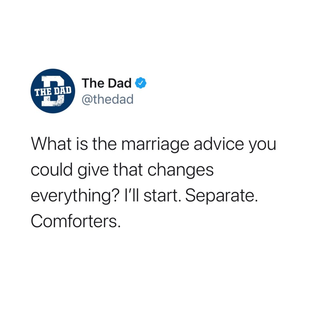 What is the marriage advice you could give that changes everything? I'll start. Separate. Comforters. Success, helpful, tweet