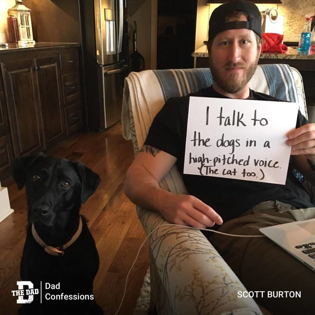 """Sign: """"I talk to the dogs in a high-pitched voice (the cat too)."""" Confession, pets, animals"""