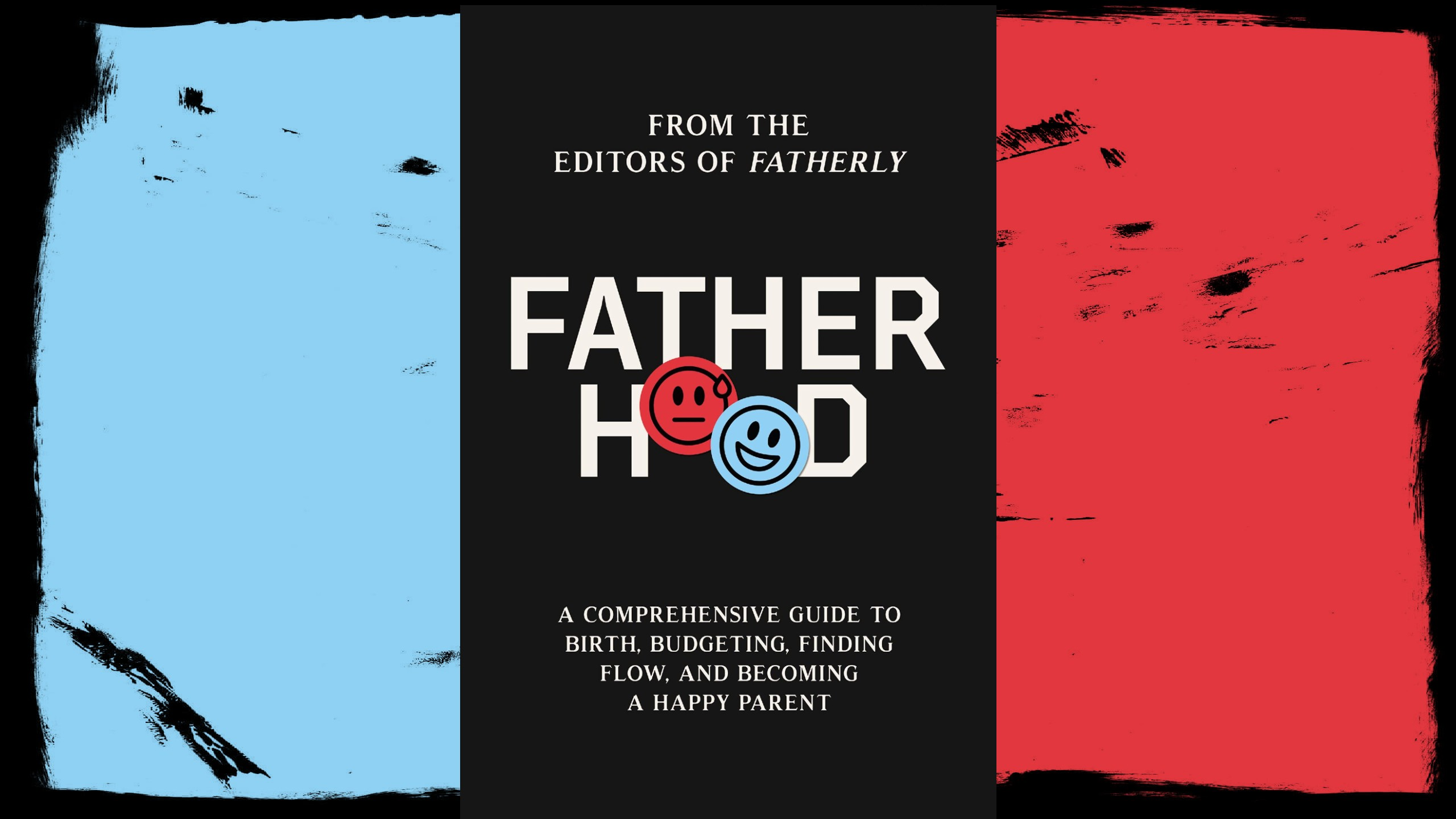 """Fatherly's """"Fatherhood: A Comprehensive Guide to Birth, Budgeting, Finding Flow, and Becoming a Happy Parent"""" hits virtual shelves November 9th"""