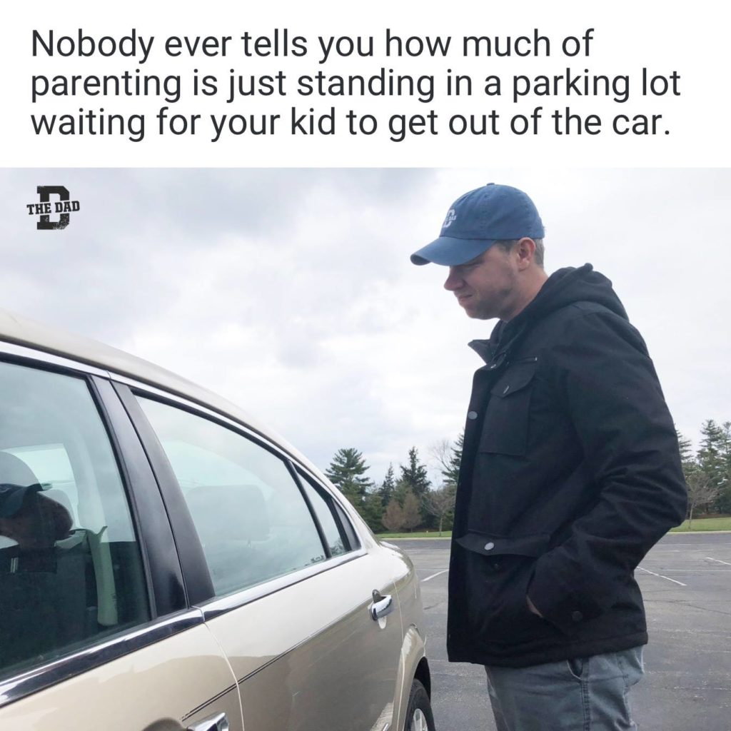 Nobody ever tells you how much of parenting is just standing in a parking lot waiting for your kid to get out of the car. Meme, bored, patience