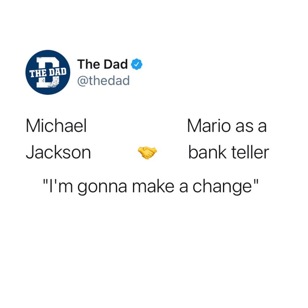 "Michael Jackson (shake hands) Mario as the bank teller = ""I'm gonna make a change."" Tweet, music, video game"